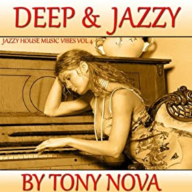 Jazzy house music vibes vol 4 deep jazzy for List of deep house music