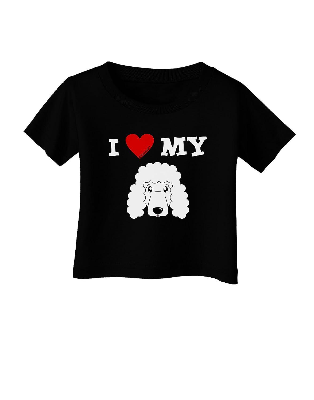 White Infant T-Shirt Dark Cute Poodle Dog TooLoud I Heart My