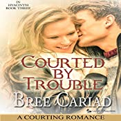 Courted by Trouble: A Courting Romance: In Hyacinth, Book 3 | Bree Cariad