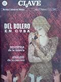 img - for Clave,revista cubana de musica.ano 13.numeros 1,2,3.del 2011.del bolero en cuba. book / textbook / text book