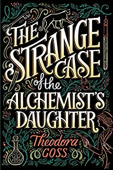 The Strange Case of the Alchemist's Daughter by Theodora Goss fantasy book reviews