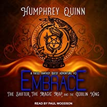 EMBRACE: THE SHIFTER, THE MAGIC MAP, AND THE GOBLIN KING: A FATED FANTASY QUEST ADVENTURE, BOOK 3
