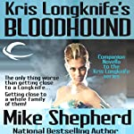 Kris Longknife's Bloodhound: A Kris Longknife Novella | Mike Shepherd