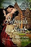 Betrayals of the Heart, Larsen, Laraine, 1631053213