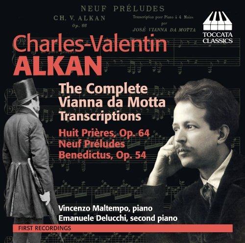 alkan-vianna-da-motta-complete-transcriptions-vincenzo-maltempo-emanuele-delucchi-toccata-classics-t