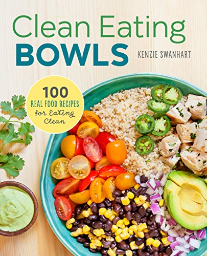 Clean Eating Bowls Real Recipes ebook