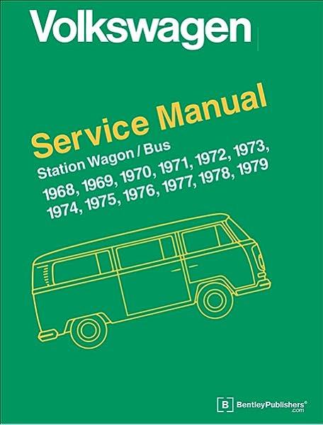 Volkswagen Station Wagon Bus Type 2 Service Manual 1968 1969 1970 1971 1972 1973 1974 1975 1976 1977 1978 1979 Volkswagen Service Manuals Volkswagen Of America 9780837616353 Amazon Com Books