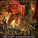 Dragon God: The First Dragon Rider, Book 1 Audiobook by Ava Richardson Narrated by Tiffany Williams