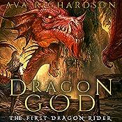 Dragon God: The First Dragon Rider, Book 1 | Ava Richardson