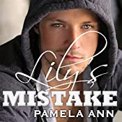 It's Always Been You: Lily's Mistake, Book 1 - with Loving Drake: Lily's Mistake #1.5 | Pamela Ann