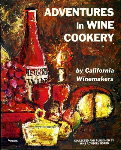 Winemakers Collection - Adventures in Wine Cookery By California Winemakers: a New Collection of Recipes