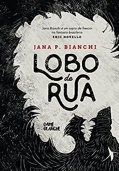 Lobo de rua por [Bianchi, Jana P.]