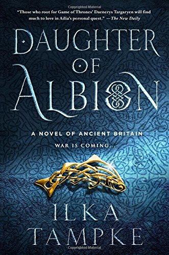 Amazon.com: Daughter of Albion: A Novel of Ancient Britain (9781250081094):  Tampke, Ilka: Books