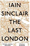 The Last London. True Fictions From An Unreal City