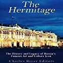 The Hermitage Museum: The History and Legacy of Russia's Famous Art and Culture Icon Audiobook by  Charles River Editors Narrated by Scott Clem