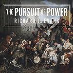 The Pursuit of Power: Europe: 1815-1914 | Richard J. Evans