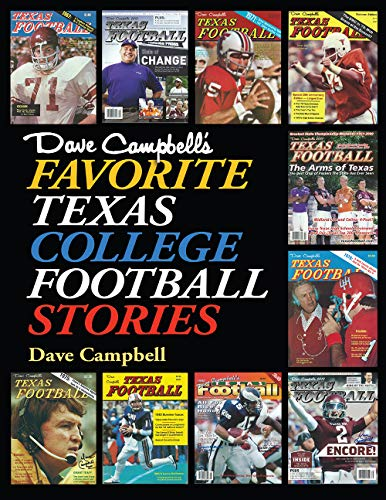 - Dave Campbell's Favorite Texas College Football Stories (Swaim-Paup Sports Series, sponsored by James C. '74 & Debra Parchman Swaim and T. Edgar '74 & Nancy Paup)