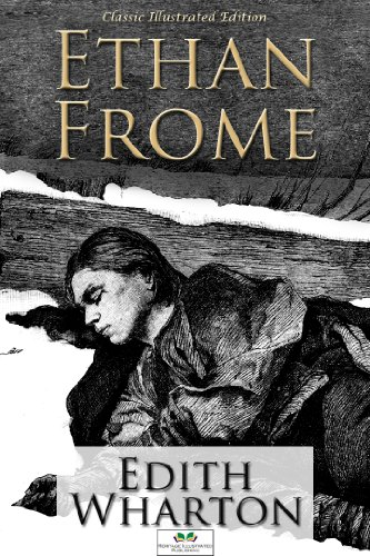 Ethan Frome - Classic Illustrated Edition