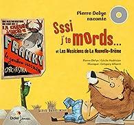 Pierre Delye raconte... volume 2: Sssi j'te mords, t'es mort ! et Les Musiciens de La Nouvelle-Brême par Pierre Delye