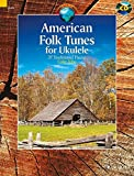 American Folk Tunes For Ukulele: 37 Traditional Pieces (Schott World Music)