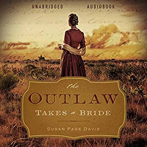 The Outlaw Takes a Bride Hörbuch