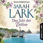 Das Jahr der Delfine | Sarah Lark