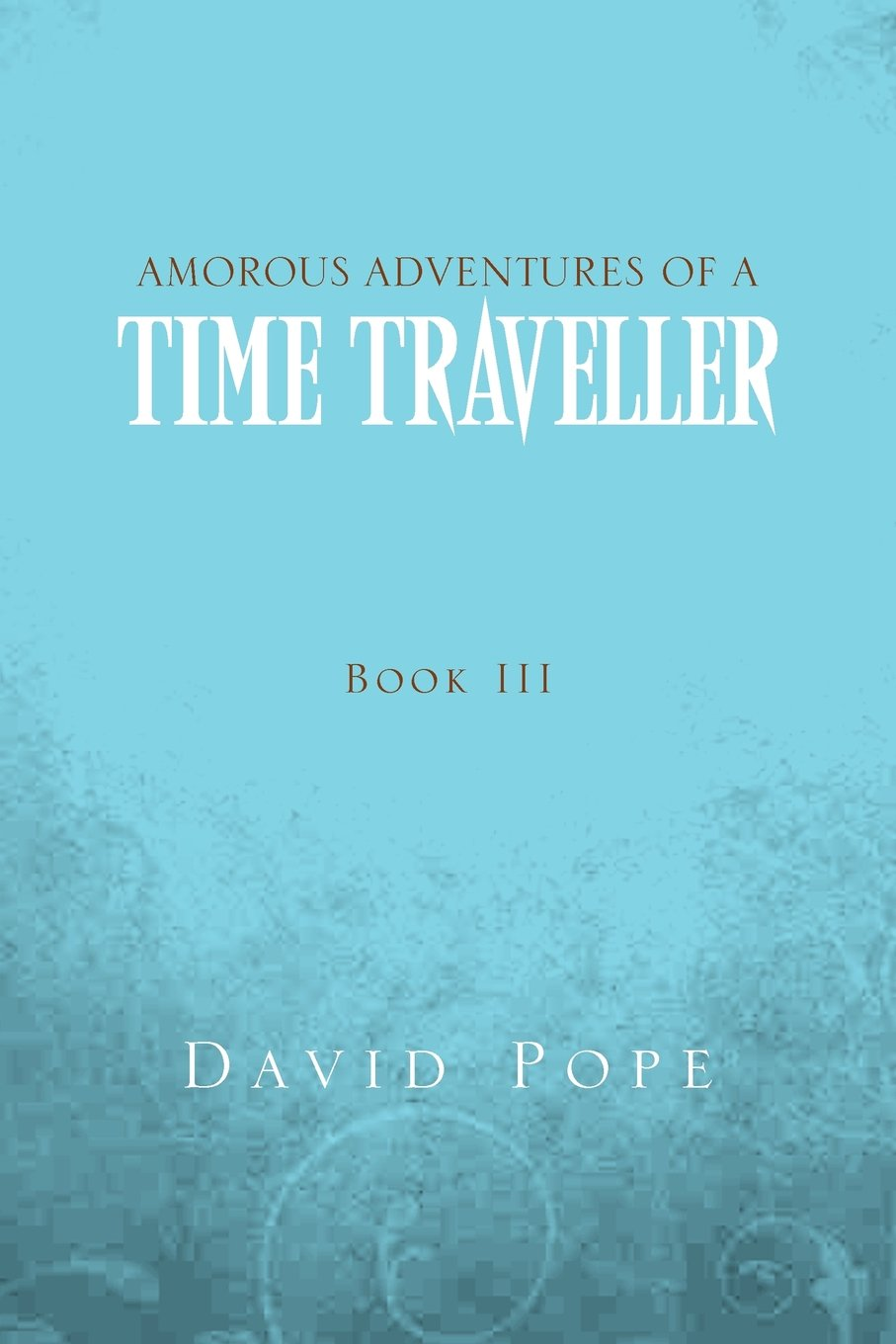 Read Online Amorous Adventures of a Time Traveller pdf epub