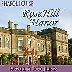 RoseHill Manor | Sharol Louise