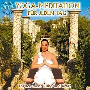 Yoga-Meditation für jeden Tag Hörbuch