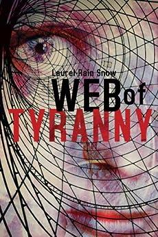 Web of Tyranny by [Laurel-Rain Snow]