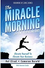The Miracle Morning for Entrepreneurs: Elevate Your SELF to Elevate Your BUSINESS Paperback