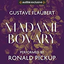 Madame Bovary Audiobook by Gustave Flaubert, Gerard Hopkins (translator) Narrated by Ronald Pickup