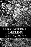 """""""Germanernes Lærling (Danish Edition)"""" av Karl Gjellerup"""