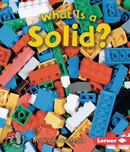 What Is a Solid? (First Step Nonfiction)
