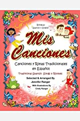 Mis Canciones y Rimas: My Book of Spanish Songs & Rhymes (Spanish Edition) Paperback