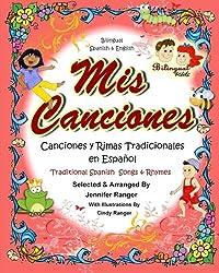 Mis Canciones y Rimas: My Book of Spanish Songs & Rhymes (Spanish Edition)