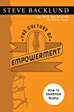 The Culture of Empowerment: How to Champion People (English Edition)