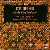 Music for Strings from Turkey - Ulvi Cemal Erkin: Sinfonietta for string orchestra / Cemal Resit Rey: Andante & Allegro / Nevit Kodalli: Adagio / Cengiz Tanc: Lyric Concerto
