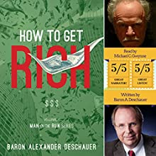 How to Get Rich: Man on the Run, Book 2 Audiobook by Baron Alexander Deschauer Narrated by Michael C. Gwynne