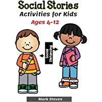 Social Stories Activities for Kids Ages 4-12: Illustrated Teaching Social Skills to Children and Adults, Learning at…