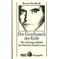 Der Geschmack der Erde - die Lebensgeschichte des Federico Garcia Lorca