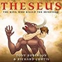 Theseus: The King Who Killed the Minotaur Audiobook by Tony Robinson Narrated by Tony Robinson