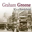 It's a Battlefield Audiobook by Graham Greene Narrated by James Wilby