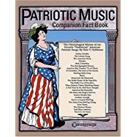 Patriotic Music Companion Fact Book: The Chronological History of Our Favorite Traditional American Patriotic Songs book cover
