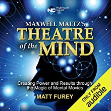 Theatre of the Mind: Creating Power and Results Through the Magic of Mental Movies Speech by Matt Furey Narrated by Matt Furey