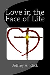 Love in the Face of Life Paperback
