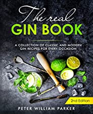 The Real Gin Book: A Collection of Classic and Modern Gin Recipes For Every Occasion (English Edition)