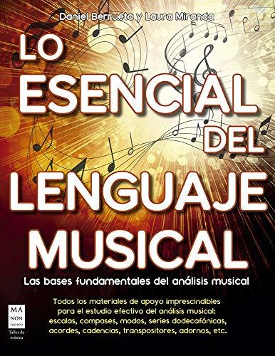 Lo esencial del lenguaje musical: Las bases fundamentales del análisis musical
