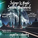 Science Is Magic Spelled Backwards and Other Stories: Jacqueline Lichtenberg Collected, Book One | Jacqueline Lichtenberg