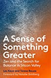 img - for A Sense of Something Greater: Zen and the Search for Balance in Silicon Valley book / textbook / text book